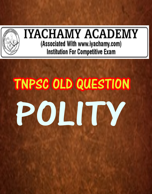 TNPSC PREVIOUS YEAR QUESTION POLITY PDF| IYACHAMY ACADEMY