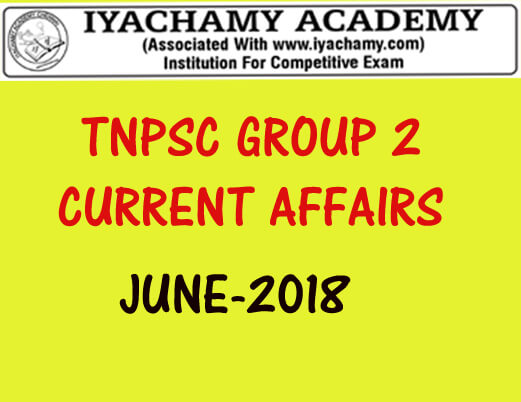 IYACHAMY CURRENT AFFAIRS|TNPSC GROUP 2| JUNE CURRENT AFFAIRS IN TAMIL& ENGLISH